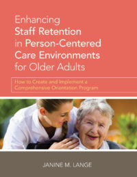 Book cover for Enhancing Staff Retention in Person-Centered Care Environments for Older Adults by Janine Lange