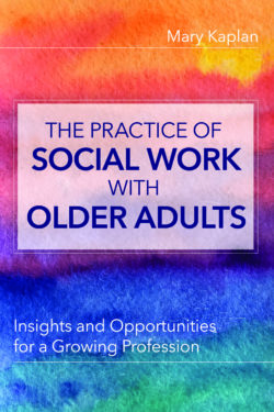 The Practice of Social Work with Older Adults
